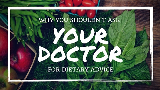 Why you shouldn't ask your doctor for diet advice